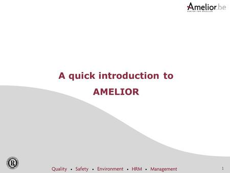 1 A quick introduction to AMELIOR. 2 Amelior - Facts Independent organisation 40 staff-members 920 members (companies) Over 6000 participants per year.