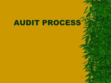 1 AUDIT PROCESS. 2 3 4 5 6 7 8 Quality  Degree to which a set of inherent characteristics fulfils a need or expectation that is stated, generally.