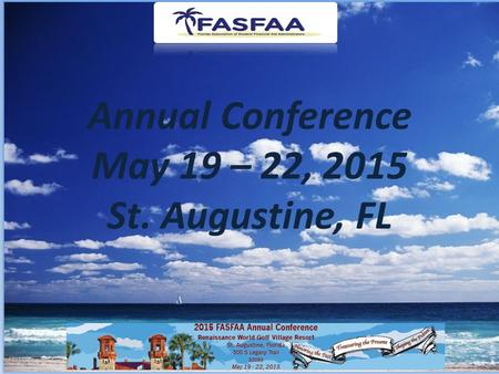 Annual Conference May 19 – 22, 2015 St. Augustine, FL.