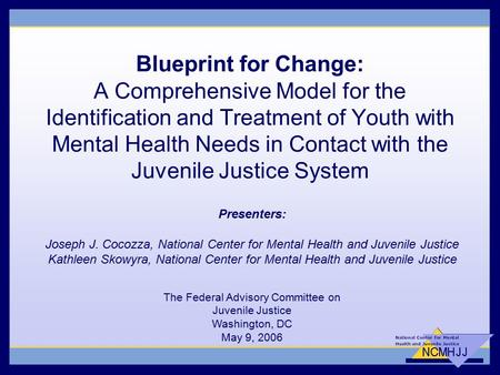 Blueprint for Change: A Comprehensive Model for the Identification and Treatment of Youth with Mental Health Needs in Contact with the Juvenile Justice.
