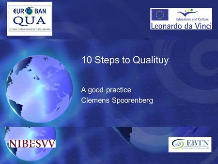 10 Steps to Qualituy A good practice Clemens Spoorenberg.