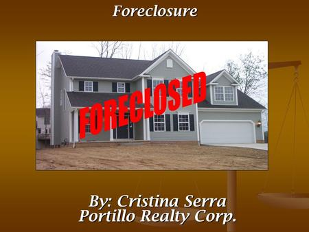 By: Cristina Serra Portillo Realty Corp. Foreclosure.