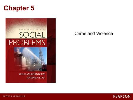Chapter 5 Crime and Violence. © 2012 Pearson Education, Inc. All rights reserved. Nature of Crime A crime is an act or omission of an act for which the.