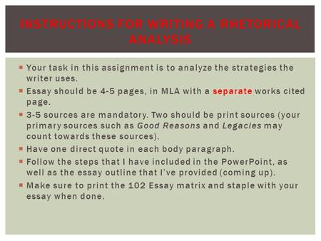  Your task in this assignment is to analyze the strategies the writer uses.  Essay should be 4-5 pages, in MLA with a separate works cited page.  3-5.