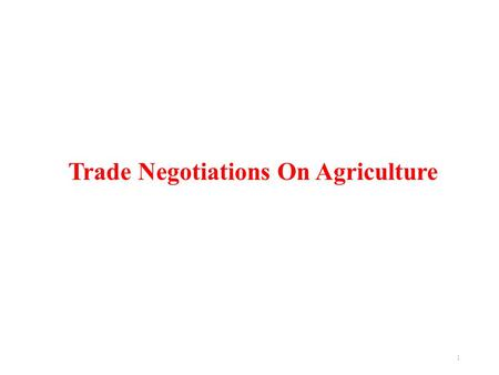 Trade Negotiations On Agriculture 1. PART I Agriculture <strong>in</strong> <strong>India</strong> Current Scenario and Policy Framework 2.