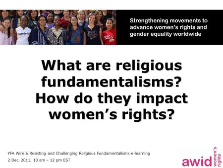 What are religious fundamentalisms? How do they impact women's rights? YFA Wire & Resisting and Challenging Religious Fundamentalisms e-learning 2 Dec.