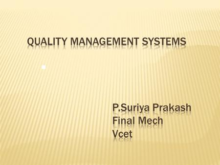 Quality Management Systems P.Suriya Prakash Final Mech Vcet
