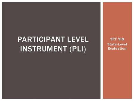 SPF SIG State-Level Evaluation PARTICIPANT LEVEL INSTRUMENT (PLI)