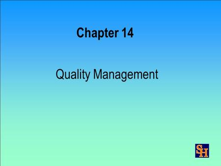 Chapter 14 Quality Management Sales Order Management Aggregate Planning Master Scheduling Production Activity Control Quality Control Distribution Mngt.