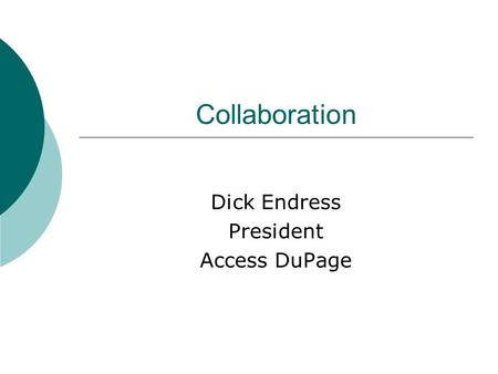 Collaboration Dick Endress President Access DuPage.