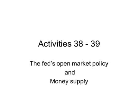 The fed's open market policy and Money supply