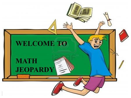 WELCOME TO MATH JEOPARDY. DOMAIN AND RANGE LINEAR/ LITERAL EQUATIONS INEQUALITIES Other ????? 100 200 300 400 500 600 700 100 200 300 400 500 600 700.