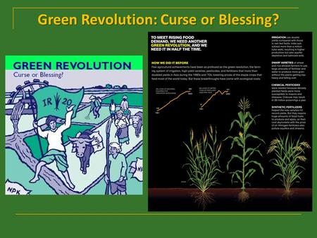 Green Revolution: Curse or Blessing? A. Development & Diffusion of Agriculture: Three agricultural revolutions: Neolithic Revolution 1. Neolithic Revolution.
