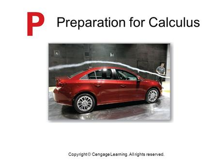 Copyright © Cengage Learning. All rights reserved. Preparation for Calculus.