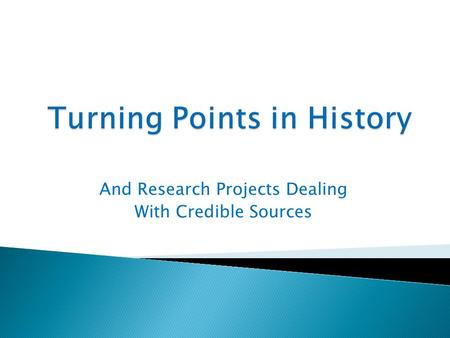 And Research Projects Dealing With Credible Sources.