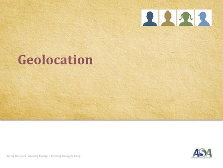 Serving Sociologists | Advancing Sociology | Promoting Sociology to Society Geolocation.