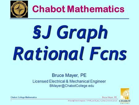 MTH55_Lec-06_sec_1-3_Graph_Functions.ppt.ppt 1 Bruce Mayer, PE Chabot College Mathematics Bruce Mayer, PE Licensed Electrical.