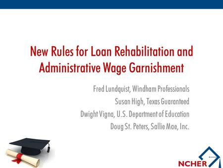 New Rules for Loan Rehabilitation and Administrative Wage Garnishment