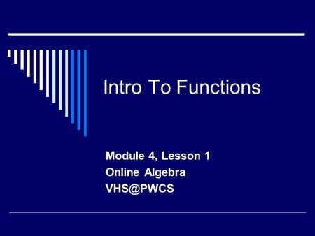 Intro To Functions Module 4, Lesson 1 Online Algebra