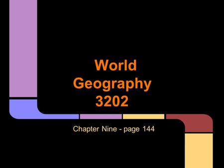 World Geography 3202 Chapter Nine - page 144.