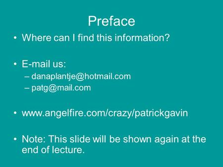 Preface Where can I find this information?  us:  Note: This slide will.