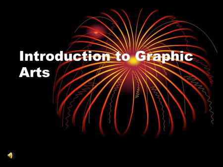 Introduction to Graphic Arts. Major Areas of Specialization in the Graphic Arts Trade Printing Graphic Arts Photography Folding, Binding, and Finishing.
