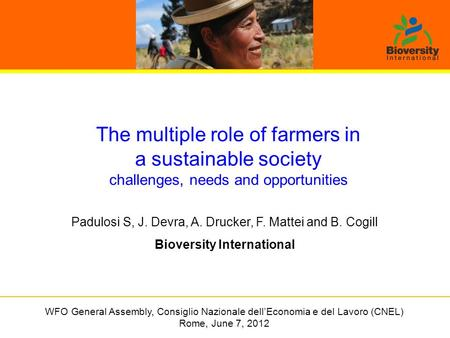 The multiple role of farmers in a sustainable society challenges, needs and opportunities WFO General Assembly, Consiglio Nazionale dell'Economia e del.