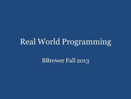 Real World Programming BBrewer Fall 2013. Programming - Bellwork 1.Log on 2.Go to edmodo 3.Open & Save Vocabulary Graphic Organizer and Analaysis Document.