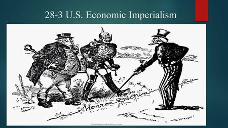 28-3 U.S. Economic Imperialism. Latin America After Independence  After the Latin American countries won their independence from European powers the.