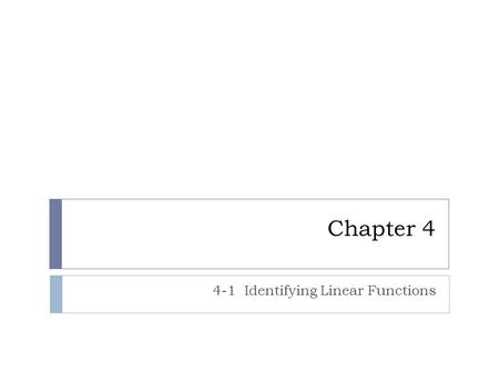 Chapter 4 4-1 Identifying Linear Functions. SAT Problem of the day.
