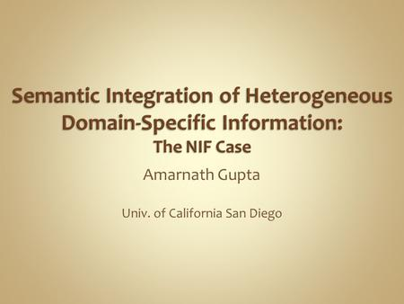Amarnath Gupta Univ. of California San Diego. An Abstract Question There is no concrete answer …but …