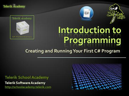 Creating and Running Your First C# Program Telerik Software Academy   Telerik School Academy.