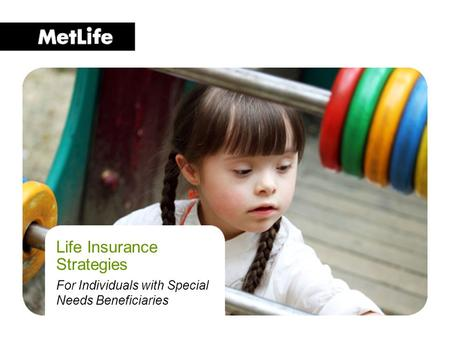 Life Insurance Strategies For Individuals with Special Needs Beneficiaries.