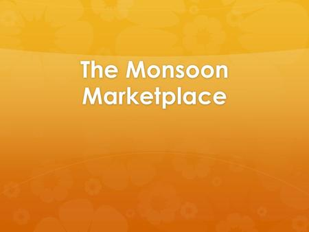 The Monsoon Marketplace. Influences on Southeast Asia  Monsoons  Sea Trade important  Control of Malacca Strait and Sunda Strait = Money and Power.