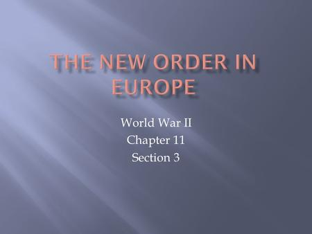 World War II Chapter 11 Section 3. A. 1942, the Nazis controlled Europe from the English Channel in the west to near Moscow in the east.  While Germany.