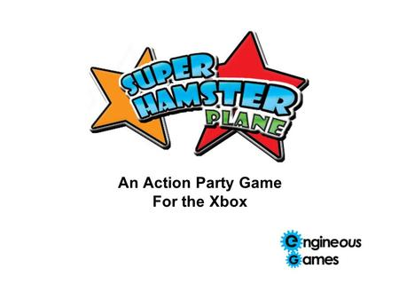 An Action Party Game For the Xbox. Super Hamster Plane Help a hamster escape from a lab by navigating a paper airplane through obstacle-filled rooms Challenge.