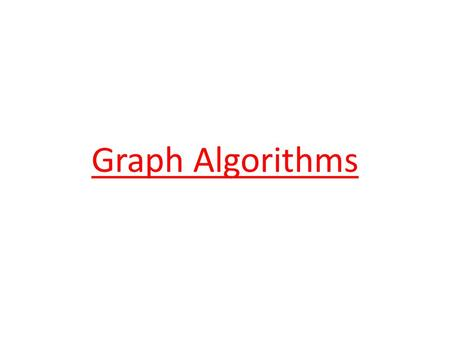 Graph Algorithms. Overview Graphs are very general data structures – data structures such as dense and sparse matrices, sets, multi- sets, etc. can be.