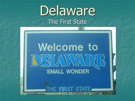 Delaware The First State. Adopted on July 24, 1913, the Delaware state flag has a background of colonial blue surrounding a diamond of buff color in which.