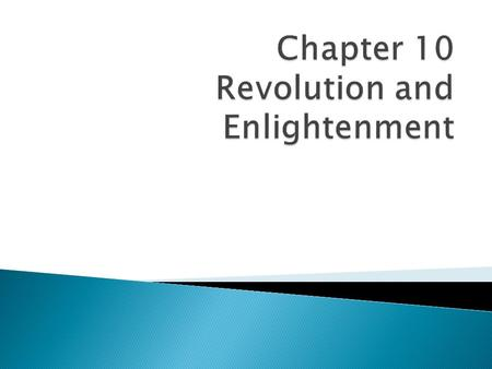 Chapter 10 Revolution and Enlightenment