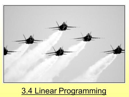 3.4 Linear Programming. 2 What is a Linear Program?  A linear program is a mathematical model that indicates the goal and requirements of an allocation.