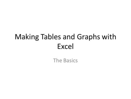 Making Tables and Graphs with Excel The Basics. Where do my IV and DV go? Just like you would create a data table on paper, your IV goes in the leftmost.