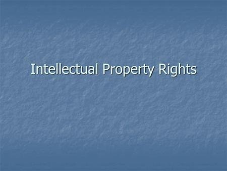 Intellectual Property Rights. Copyright The U.S. Copyright Act, 17 U.S.C. §§ 101 - 810, is Federal legislation enacted by Congress under its Constitutional.