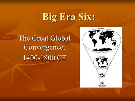 The Great Global Convergence, CE