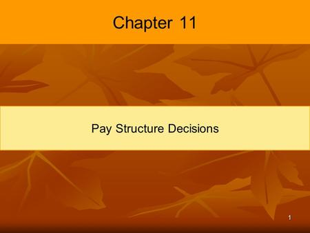 1 Chapter 11 Pay Structure Decisions. 2 Introduction What is the importance of pay from the employer point of view? What is the importance of pay from.