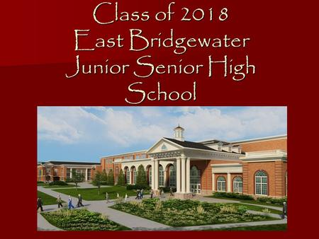 Class of 2018 East Bridgewater Junior Senior High School.