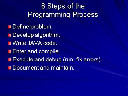 6 Steps of the Programming Process