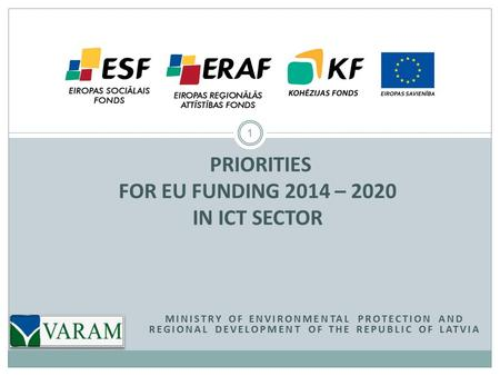 PRIORITIES FOR eu FUNDING 2014 – 2020 IN ICT SECTOR