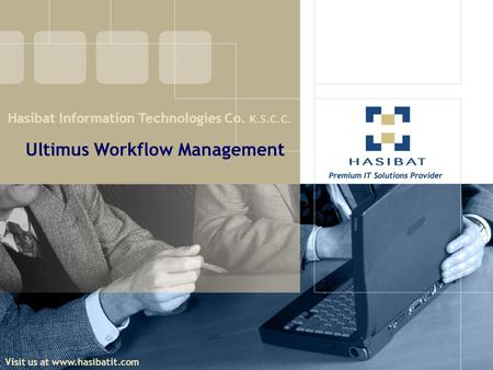 Hasibat Information Technologies Co. K.S.C.C. Ultimus Workflow Management. Visit us at www.hasibatit.com.