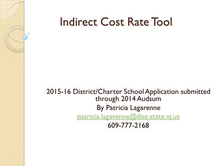 Indirect Cost Rate Tool 2015-16 District/Charter School Application submitted through 2014 Audsum By Patricia Lagarenne