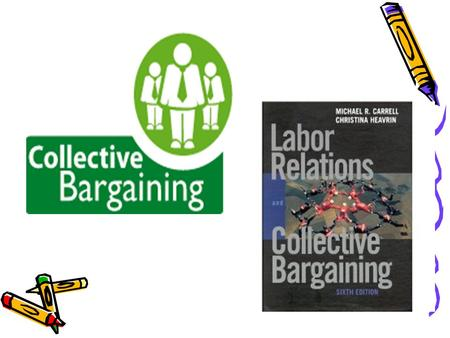 What is Collective Bargaining? Definition Collective bargaining is a type of negotiation used by employees to work with their employers. During a collective.